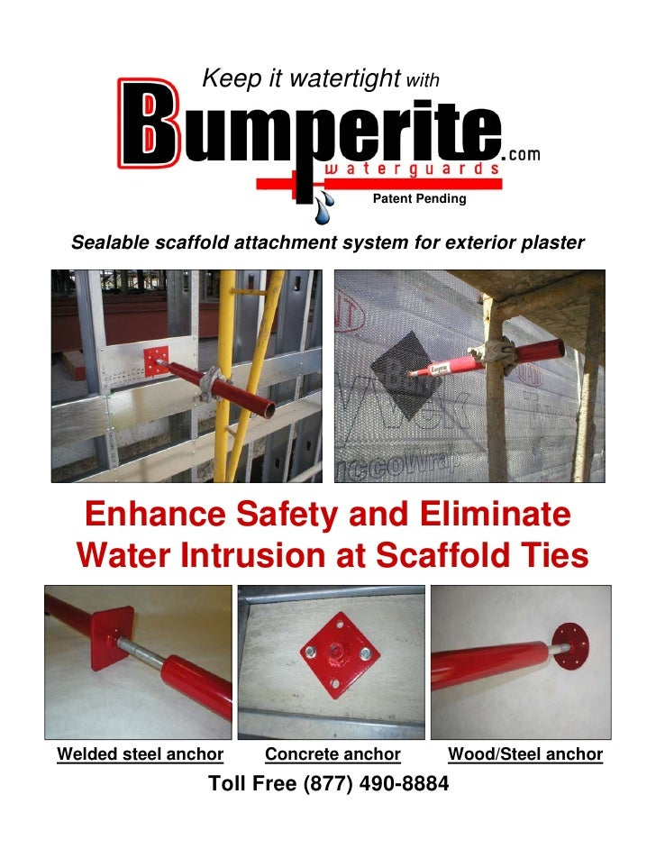 Keep it watertight with                                      Patent Pending    Sealable scaffold attachment system for ext...