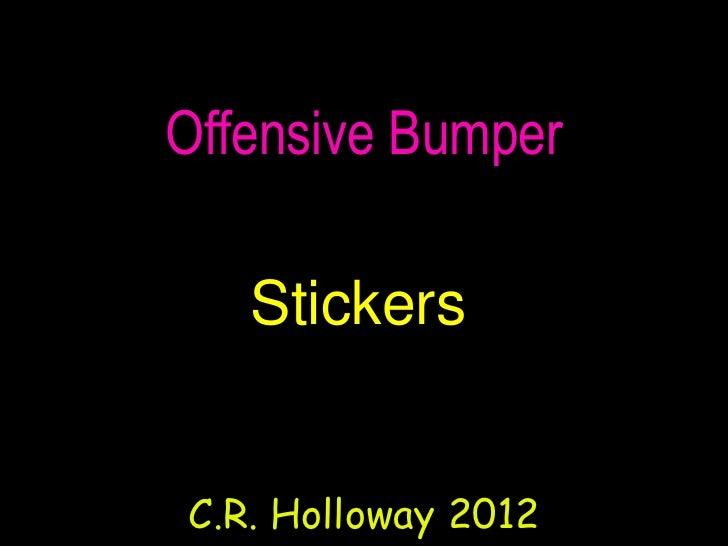 Bumper Stickers Offensive Politically Incorrect
