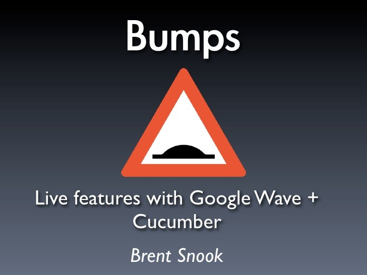 Bumps - Live Features with Google Wave and Cucumber