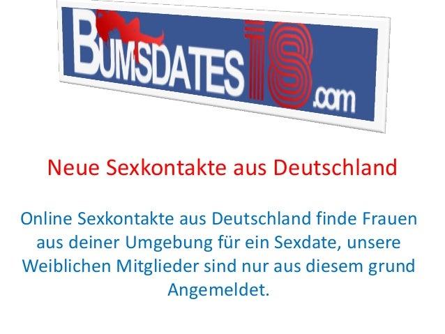 Neue Sexkontakte aus Deutschland Online Sexkontakte aus Deutschland finde Frauen aus deiner Umgebung für ein Sexdate, unse...