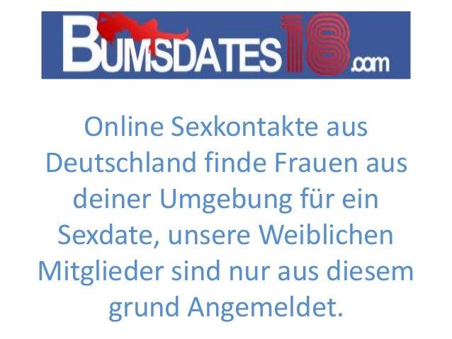 Online Sexkontakte aus Deutschland finde Frauen aus deiner Umgebung für ein Sexdate, unsere Weiblichen Mitglieder sind nur...