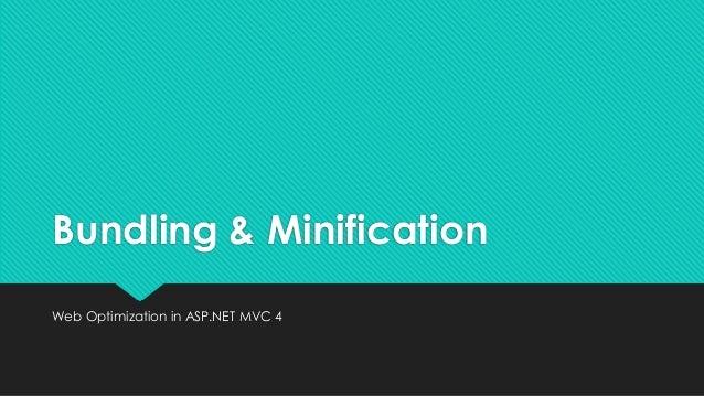 Bundling & MinificationWeb Optimization in ASP.NET MVC 4