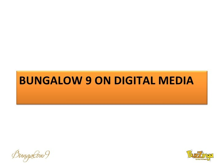 BUNGALOW 9 ON DIGITAL MEDIA