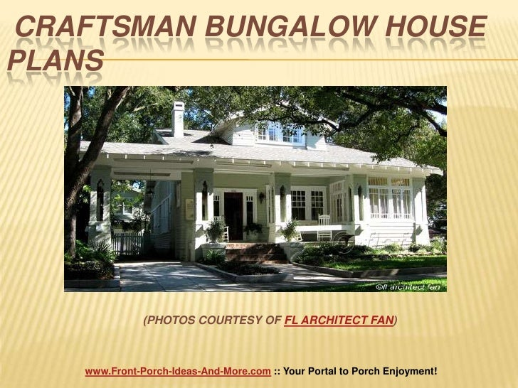 CRAFTSMAN BUNGALOW HOUSE PLANS<br />(PHOTOS COURTESY OF FL ARCHITECT FAN)<br />