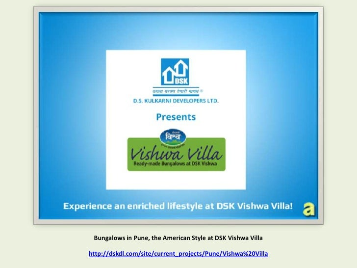 Bungalows in Pune, the American Style at DSK Vishwa Villahttp://dskdl.com/site/current_projects/Pune/Vishwa%20Villa