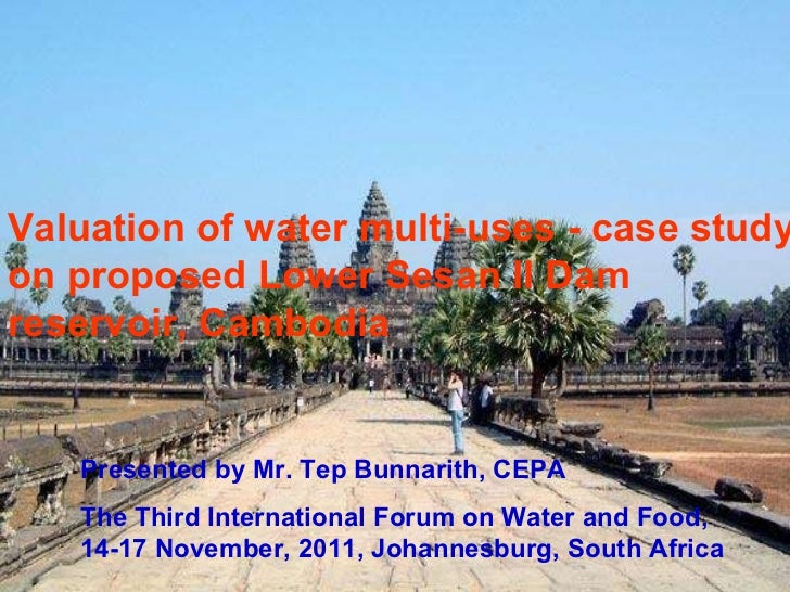 Presented by Mr. Tep Bunnarith, CEPA The Third International Forum on Water and Food, 14-17 November, 2011, Johannesburg, ...