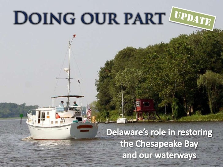 UPDATE Delaware's role in restoring  the Chesapeake Bay  and our waterways