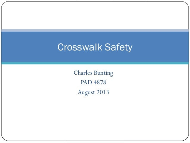 Charles Bunting PAD 4878 August 2013 Crosswalk Safety
