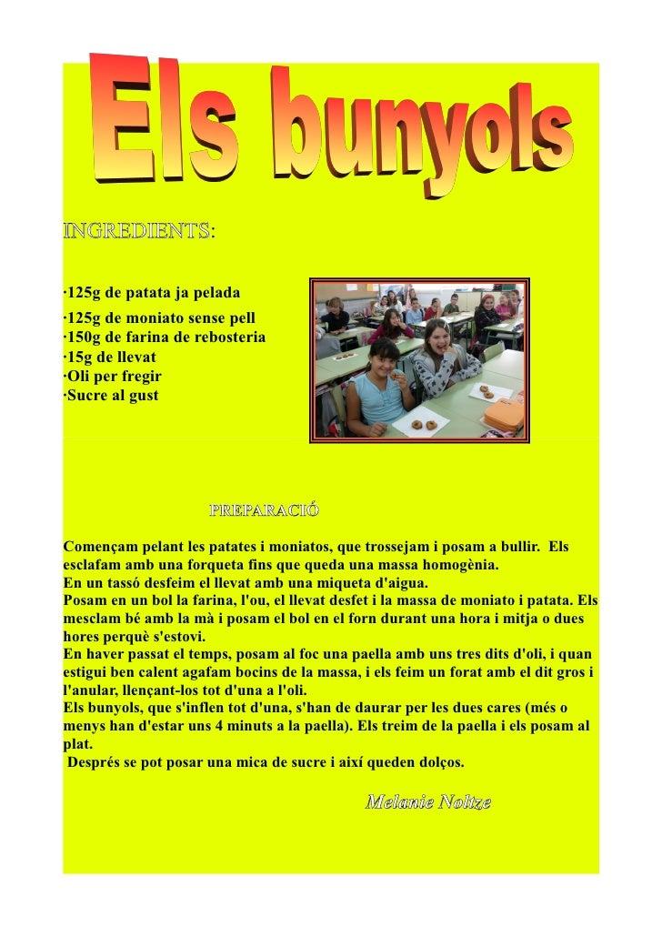 INGREDIENTS:INGREDIENTS·125g de patata ja pelada·125g de moniato sense pell·150g de farina de rebosteria·15g de llevat·Oli...