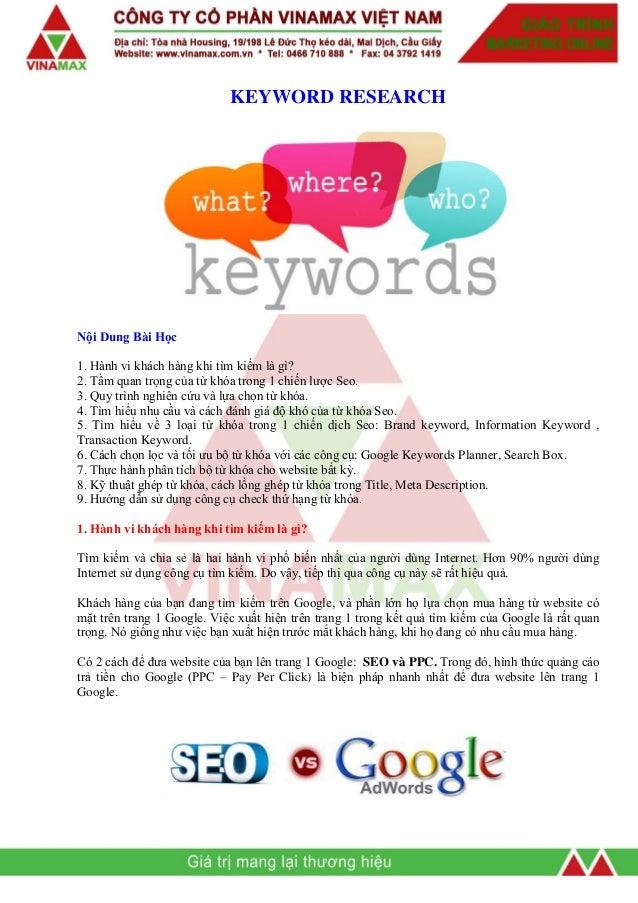 KEYWORD RESEARCH  Nội Dung Bài Học 1. Hành vi khách hàng khi tìm kiếm là gì? 2. Tầm quan trọng của từ khóa trong 1 chiến l...
