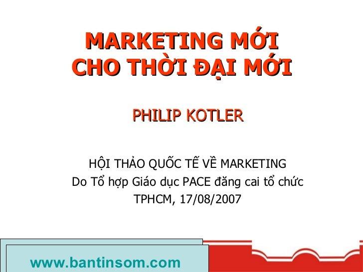 Buoi thuyet trinh cua Philip Kotler tai Vietnam - Marketing cho thoi dai moi