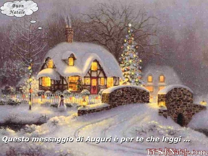 Questo messaggio di Auguri è per te che leggi … Buon Natale