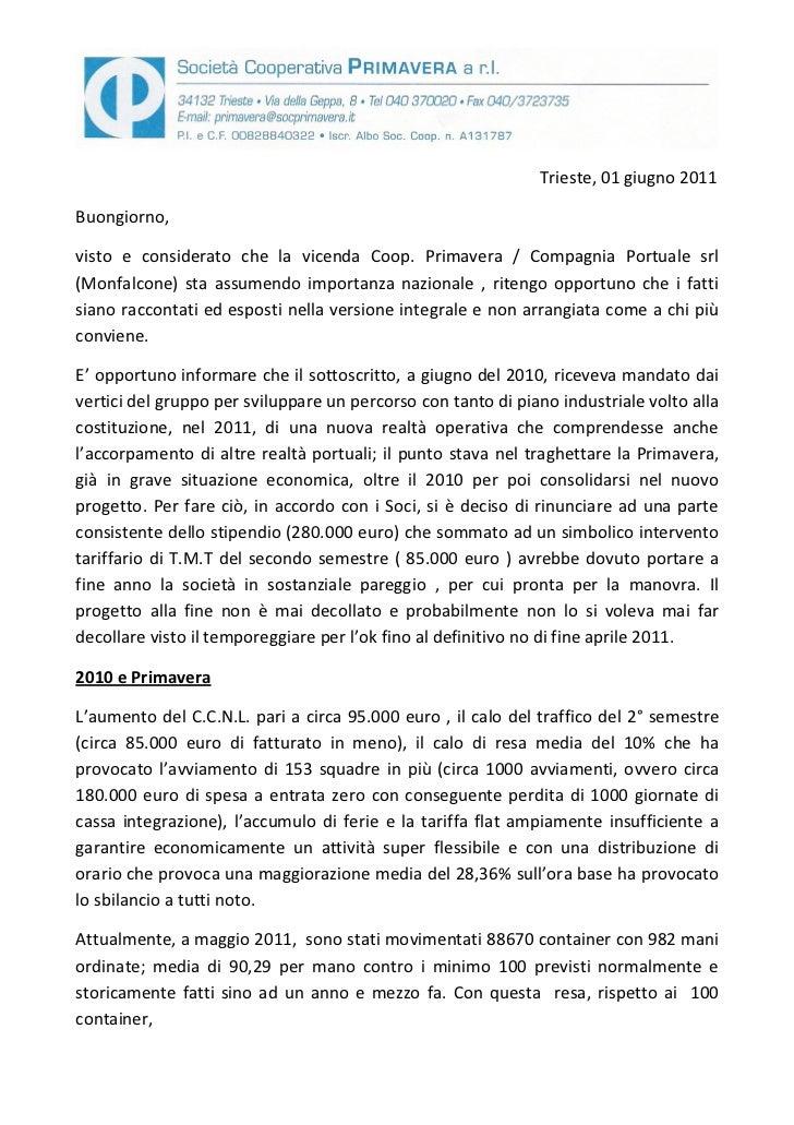 Trieste, 01 giugno 2011Buongiorno,visto e considerato che la vicenda Coop. Primavera / Compagnia Portuale srl(Monfalcone) ...