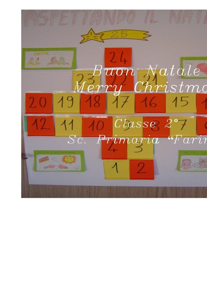 """Buon NataleMerry Christmas             2°      Classe 2°              Farina""""Sc. Primaria """"Farina              Farina"""