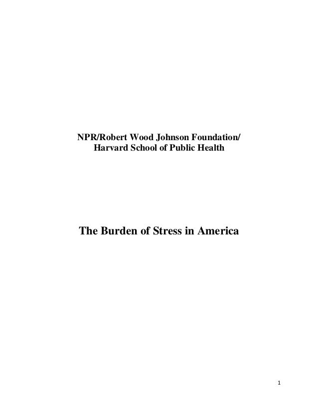 NPR/Robert Wood Johnson Foundation/ Harvard School of Public Health The Burden of Stress in America 1