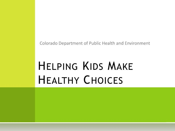 Colorado Department of Public Health and Environment<br />Helping Kids Make Healthy Choices<br />