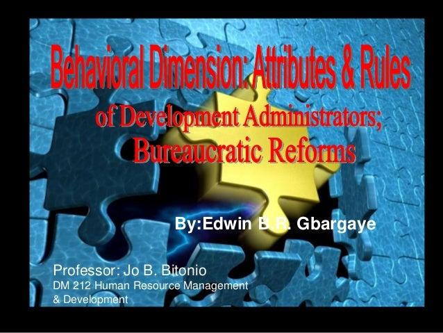By:Edwin B.R. GbargayeProfessor: Jo B. BitonioDM 212 Human Resource Management& Development