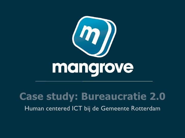 Case study: Bureaucratie 2.0 Human centered ICT bij de Gemeente Rotterdam
