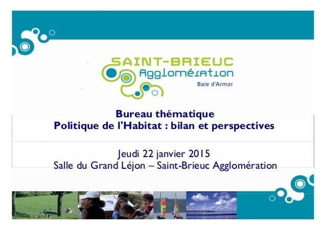 www.semaphores.fr Bureau thématique Politique de l'Habitat : bilan et perspectives Jeudi 22 janvier 2015 Salle du Grand Lé...