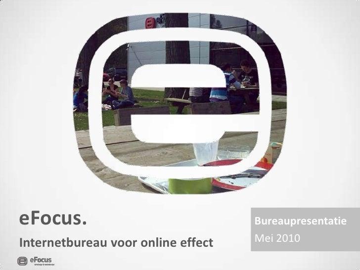 Bureaupresentatie Internetbureau eFocus 2010