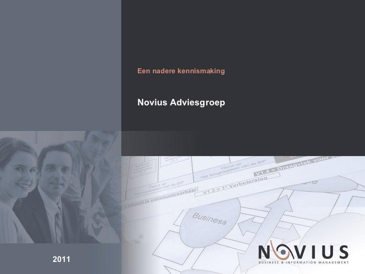 Novius Adviesgroep Een nadere kennismaking 2011
