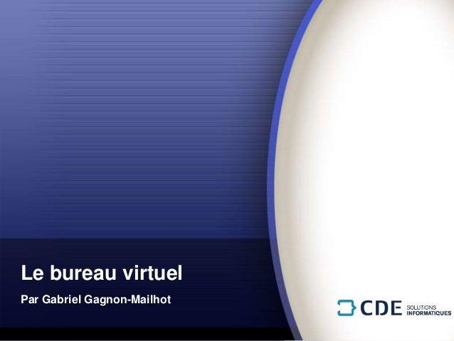 Le bureau virtuelPar Gabriel Gagnon-Mailhot
