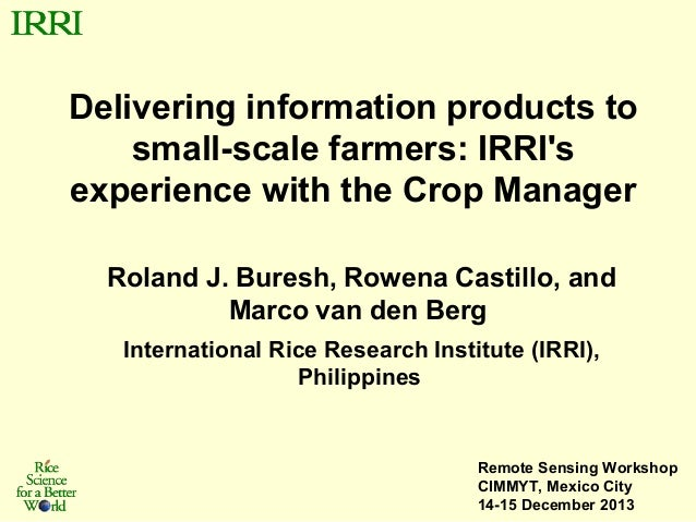 Delivering information products to small-scale farmers: IRRI's experience with the Crop Manager Roland J. Buresh, Rowena C...