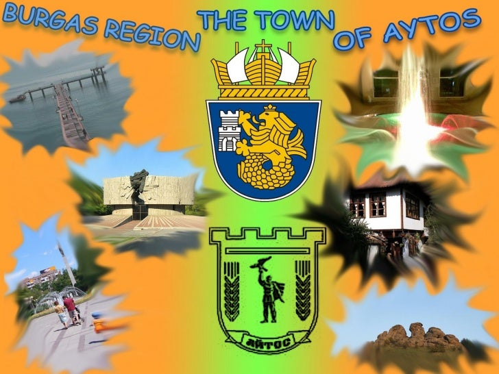 Burgas region and the town of aytos