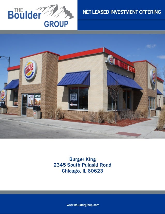 NET LEASED INVESTMENT OFFERING      Burger King2345 South Pulaski Road   Chicago, IL 60623     www.bouldergroup.com