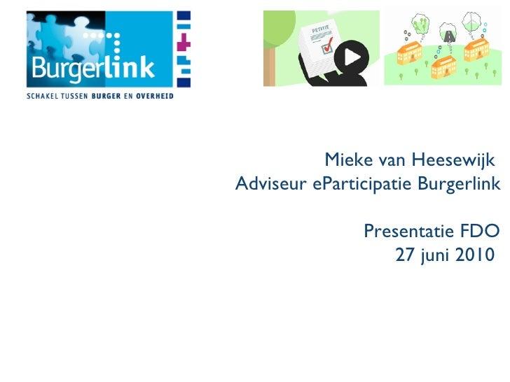Mieke van Heesewijk  Adviseur eParticipatie Burgerlink Presentatie FDO 29 juni 2010