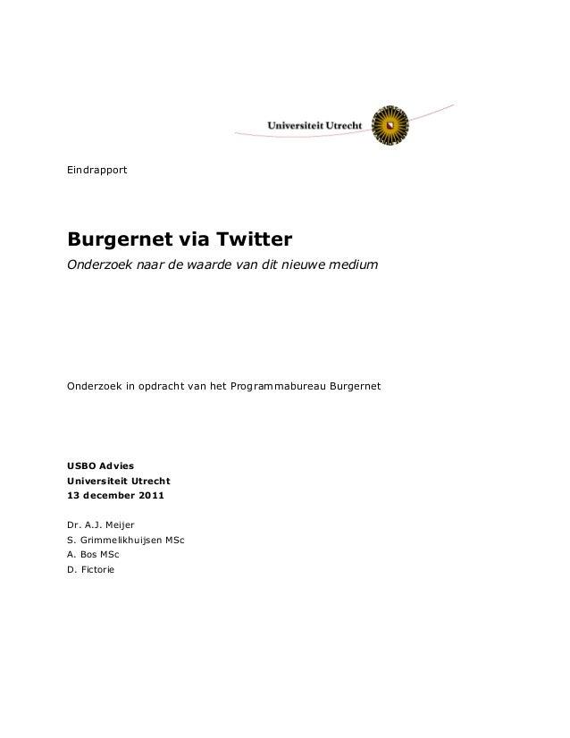 Eindrapport Burgernet via Twitter Onderzoek naar de waarde van dit nieuwe medium Onderzoek in opdracht van het Programmabu...