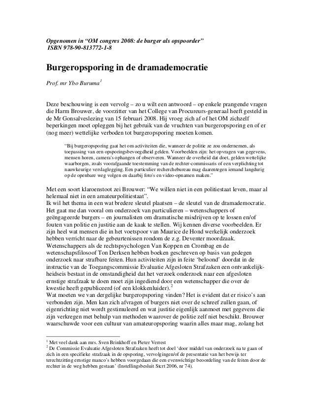 """Opgenomen in """"OM congres 2008: de burger als opspoorder"""" ISBN 978-90-813772-1-8 Burgeropsporing in de dramademocratie Prof..."""
