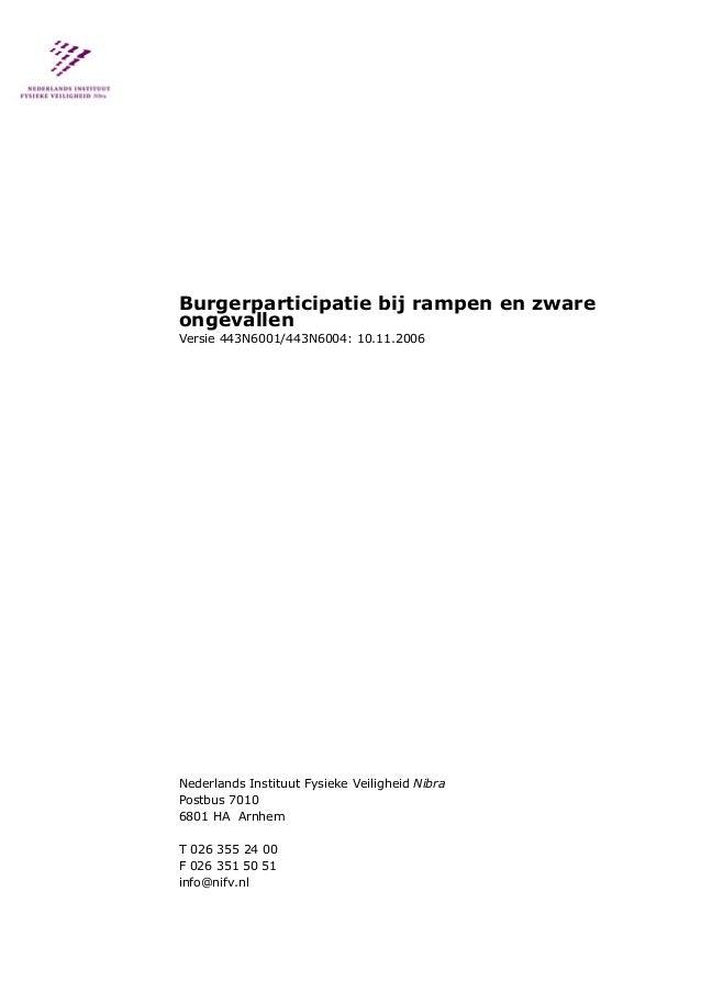 Burgerparticipatie bij rampen en zware ongevallen Versie 443N6001/443N6004: 10.11.2006 Nederlands Instituut Fysieke Veilig...