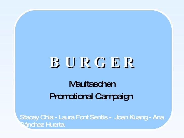 BURGER Maultaschen Promotional Campaign  Stacey Chia - Laura Font Sentís -  Joan Kuang - Ana Sánchez Huerta