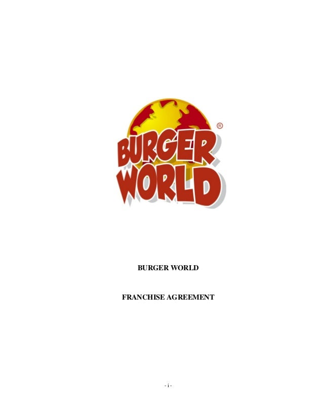 Burger world   individual franchise agreement 20130214 khaled and ahmed alhebsi