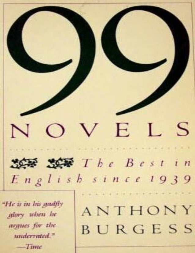 Anthony Burgess ninety nine novels