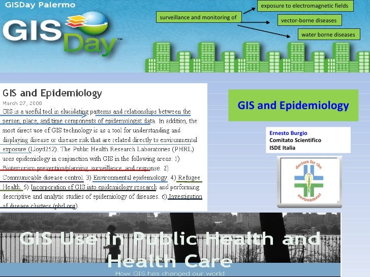 GIS and Epidemiology Ernesto Burgio   Comitato Scientifico ISDE Italia exposure to electromagnetic fields  vector-borne d...