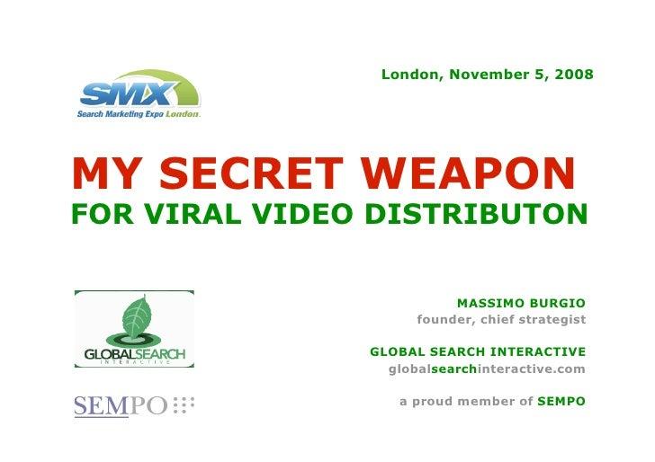Burgio Massimo Smx London 2008 Secret Weapon Tubemogul viral video distribution tracking