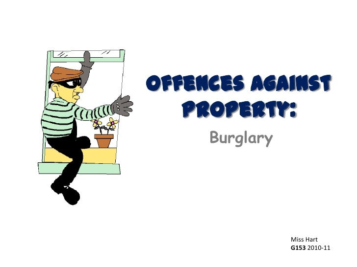 Offences Against Property:<br />Burglary<br />Miss Hart<br />G153 2010-11<br />