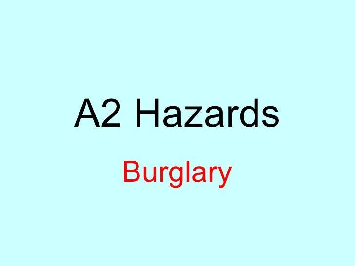 A2 Hazards Burglary