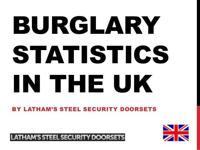 BURGLARY STATISTICS IN THE UK BY LATHAM'S STEEL SECURITY DOORSETS