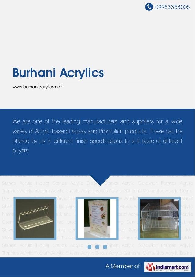 09953353005A Member ofBurhani Acrylicswww.burhaniacrylics.netCustom made Acrylic Products Acrylic Mementos Glass Acrylic B...