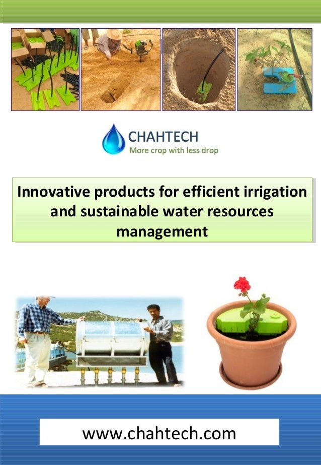 Innovative products for efficient irrigation Innovative products for efficient irrigation and sustainable water resources ...