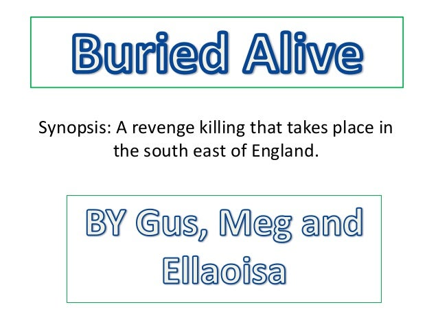 Synopsis: A revenge killing that takes place in         the south east of England.