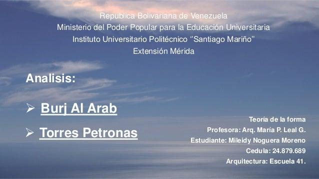  Burj Al Arab  Torres Petronas Republica Bolivariana de Venezuela Ministerio del Poder Popular para la Educación Univers...