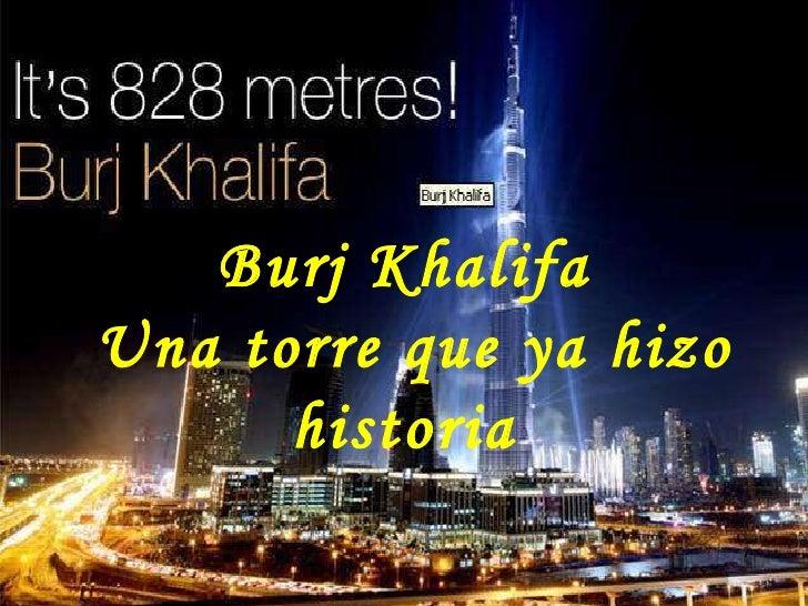 Burj Khalifa Una torre que ya hizo historia