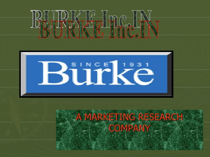 A MARKETING RESEARCH COMPANY BURKE Inc.IN