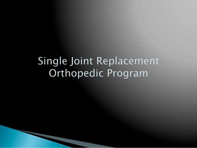 The Single Joint Replacement Program at The Burke Rehabilitation Hospital
