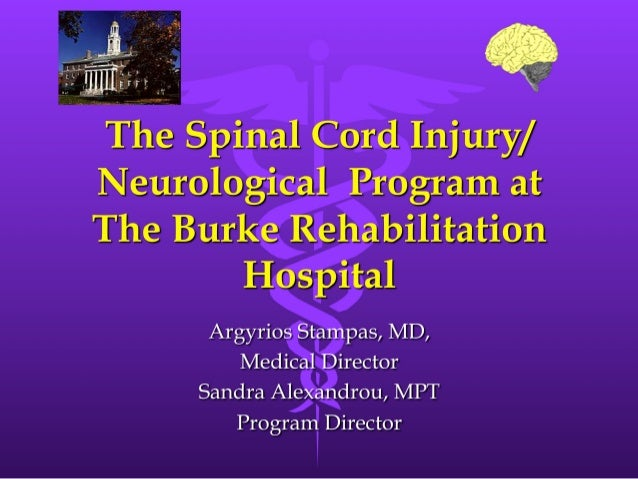 The Spinal Cord Injury Program at The Burke Rehabilitation Hospital