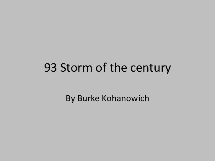 93 Storm of the century   By Burke Kohanowich